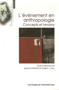 Ignace Olazabal et Joseph Josy Lévy - L'événement en anthropologie - Concepts et terrains.