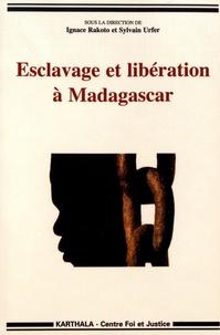 Ignace Rakoto et Sylvain Urfer - Esclavage et libération à Madagascar.