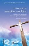 Ignace Timothée Mikungulu Ditutu - Laissez-vous réconcilier avec Dieu - Nécessité des sacrements dans notre époque postmoderne.