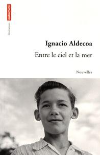 Ignacio Aldecoa - Entre le ciel et la mer.