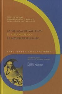 Deedr.fr Obras completas II - Primera parte de comedias II - La villana de Vallegas, El melancolico, El mayor desengño Image