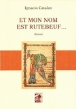 Ignacio Catalan - Et mon nom est Rutebeuf ....