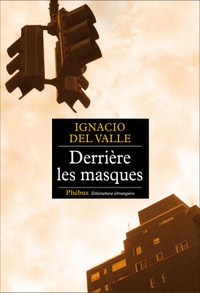 Ignacio Del Valle - Derrière les masques.
