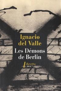 Ignacio Del Valle - Les démons de Berlin.
