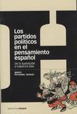 Ignacio Fernandez Sarasola - Los partidos politicos en el pensamiento español - De la ilustracion a nuestros dias.