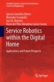 Ignacio González Alonso et Mercedes Fernández - Service Robotics within the Digital Home - Applications and Future Prospects.