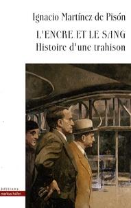 Ignacio Martinez de Pison - L'encre et le sang - Histoire d'une trahison.