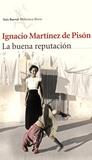 Ignacio Martinez de Pison - La buena reputacion.