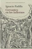 Ignacio Padilla - Cervantes en los infiernos.
