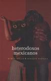 Ignacio Padilla - Heterodoxos mexicanos : una antologia dialogada.