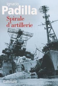 Ignacio Padilla - Spirale d'artillerie.