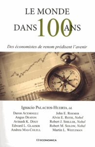 Ignacio Palacios-Huerta - Le monde dans 100 ans - Des économistes de renom prédisent l'avenir.