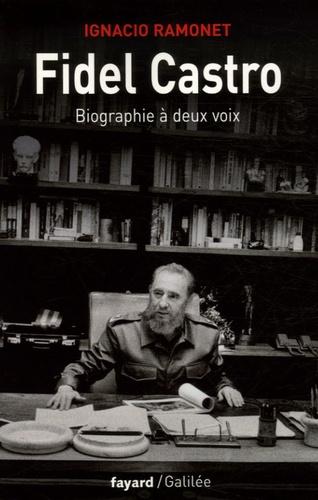 Ignacio Ramonet - Fidel Castro - Biographie à deux voix.