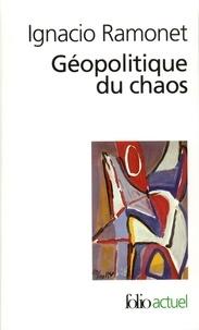 Ignacio Ramonet - Géopolitique du chaos.