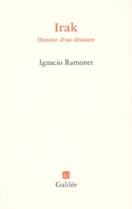 Ignacio Ramonet - Irak - Histoire d'un désastre.