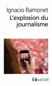 Ignacio Ramonet - L'explosion du journalisme - Des médias de masse à la masse de médias.