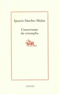 Ignacio Sanchez Mejias - L'amertume du triomphe.