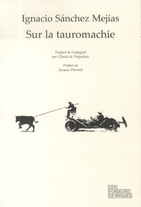 Ignacio Sanchez Mejias - Sur la tauromachie - Oeuvre journalistique, conférences et interviews.