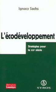 Ignacy Sachs - L'écodéveloppement - Stratégies pour le XXIe siècle.