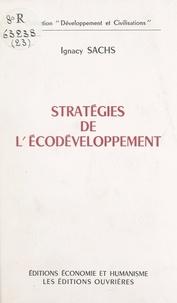 Ignacy Sachs - Stratégies de l'écodéveloppement.