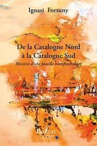 Ignasi Fortuny - De la Catalogne Nord à la Catalogne Sud - Histoire d'une famille transfrontalière.