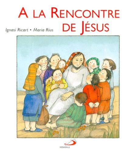 Ignasi Ricart - À la rencontre de Jésus.
