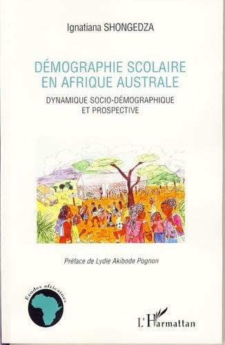 Ignatiana Shongedza - Démographie scolaire en Afrique australe - Dynamique socio-démographique et prospective.