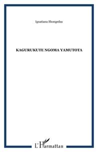 Ignatiana Shongedza - Kagurukute ngoma yamutota.