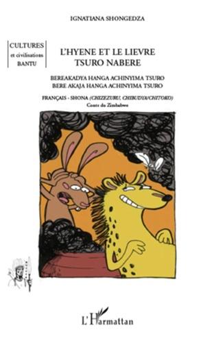 Ignatiana Shongedza - L'hyène et le lièvre, Tsuro Nabere - Français-Shona, conte du Zimbabwe.