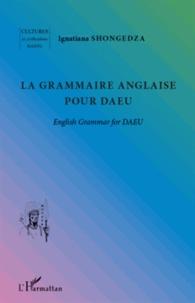 Ignatiana Shongedza - La grammaire anglaise pour DAEU.