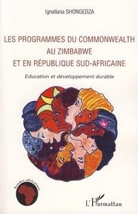 Ignatiana Shongedza - Les programmes du Commonwealth au Zimbabwe et en République sud-africaine - Education et développement durable.