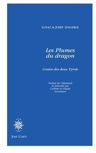 Ignaz Zingerle et Josef Zingerle - Les plumes du dragon - Contes des deux Tyrols.