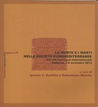 Ignazio Buttitta et Sebastiano Mannia - La morte e i morti nelle società euromediterranee - Atti del Convegno internazionale Palermo, 7-8 novembre 2013.