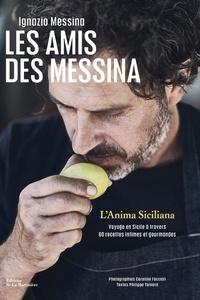 Ignazio Messina et Philippe Toinard - Les Amis des Messina. L'âme sicilienne.