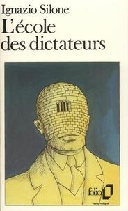 Ignazio Silone - L'école des dictateurs.