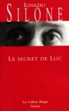 Ignazio Silone - Le secret de Luc.