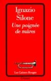 Ignazio Silone - Une Poignée de mûres.