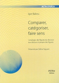 Igor Babou - Comparer, catégoriser, faire sens - L'analogie, des figures du discours aux discours à propos des figures.