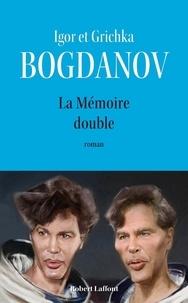 Igor Bogdanov et Grichka Bogdanov - La Mémoire double.