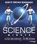 Igor Bogdanov et Grichka Bogdanov - Science minute - Le tour des sciences en 80 minutes.