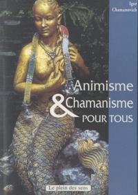 Igor Chamanovich - Animisme et chamanisme pour tous.