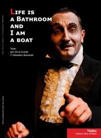 Igor De la Cuesta Y Villasalero - Life is a Bathroom and I am a Boat.