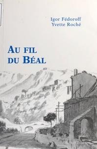 Igor Fédoroff et Yvette Roché - Au fil du Béal : de la source de la Foux au moulin Tourris.