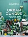 Igor Josifovic et Judith De Graaff - Urban Jungle - Living and Styling With Plants.