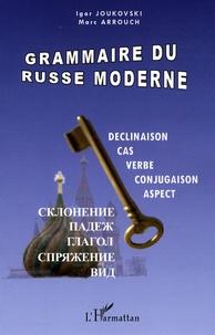 Igor Joukovski et Marc Arrouch - Grammaire du russe moderne.