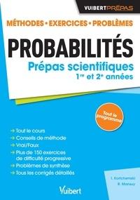 Igor Kortchemski et Roger Mansuy - Probabilités prépas scientifiques 1re et 2e années - Méthodes, exercices, problèmes.