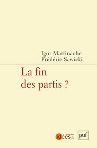 Igor Martinache et Frédéric Sawicki - La fin des partis ?.