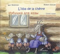 Igor Mekhtiev et Robert Giraud - L'isba de la chèvre - Conte russe, édition bilingue français-russe.