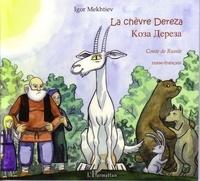 Igor Mekhtiev - La chèvre Dereza - Conte de Russie. Edition bilingue français-russe.