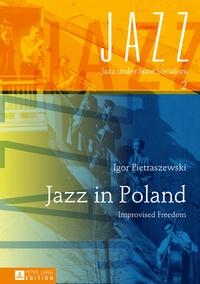 Igor Pietraszewski - Jazz in Poland - Improvised Freedom.